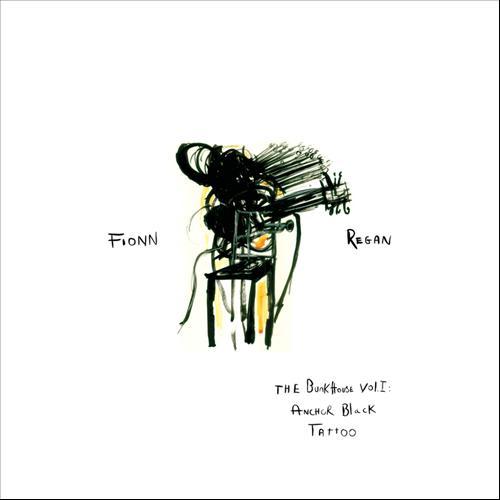 Fionn Regan – Bunkhouse Vol.1: Anchor Black Tattoo | Review