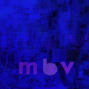 My Bloody Valentine   m b v | Review MBV