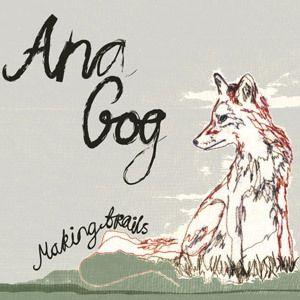 Review: Ana Gog   Making Trails anagog300 large