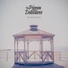 The Pigeon Detectives – We Met At Sea | Review