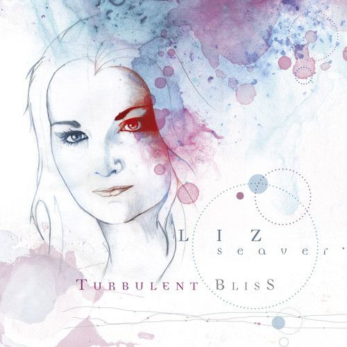 Liz Seaver – Turbulent Bliss   Review