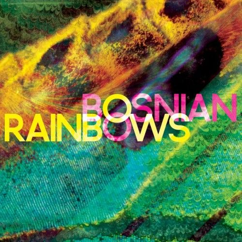 Bosnian Rainbows – Bosnian Rainbows | Review