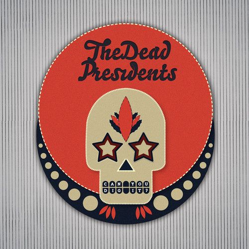 The Dead Presidents – Can You Dig It? | Review