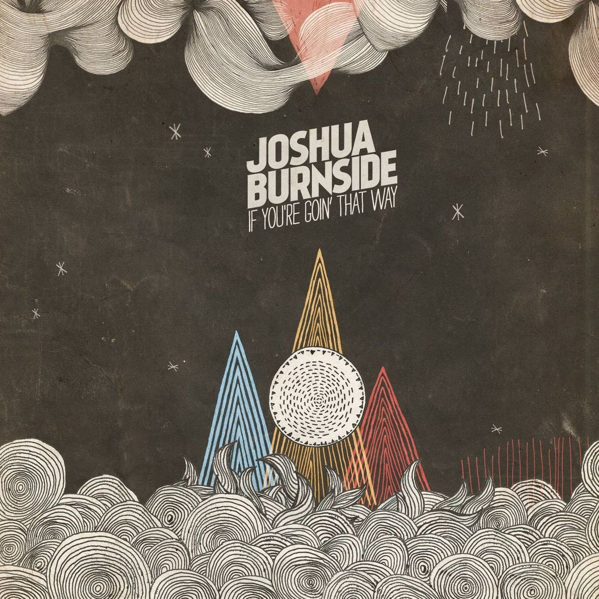 Joshua Burnside – If You're Going That Way | Review