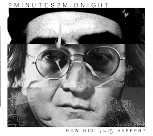 2Minutes2Midnight – How Did This Happen | Review