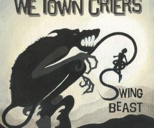 We Town Criers – Swing Beast | Review