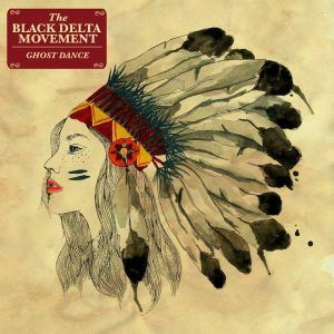 The Black Delta Movement – Ghost Dance EP | Review