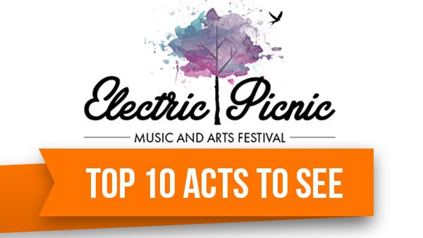 Electric Picnic -TOP-10-TO-SEE