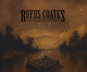 Rufus Coates & The Blackened Trees – Rufus Coates & The Blackened Trees