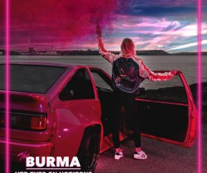 The Burma – Her Eyes On Horizons