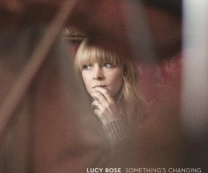 Lucy Rose-Something's Changing